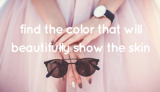色選びで損してない?肌をきれいに見せてくれる色の見つけ方